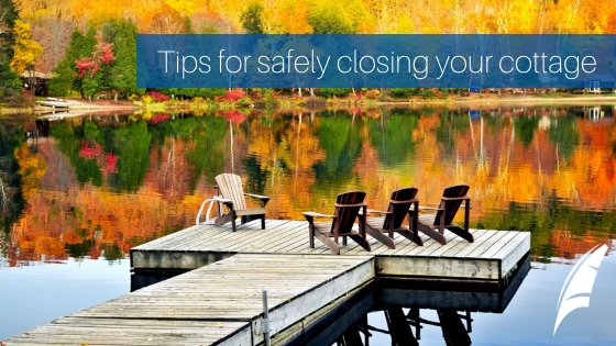 Tips for safely closing your cottage